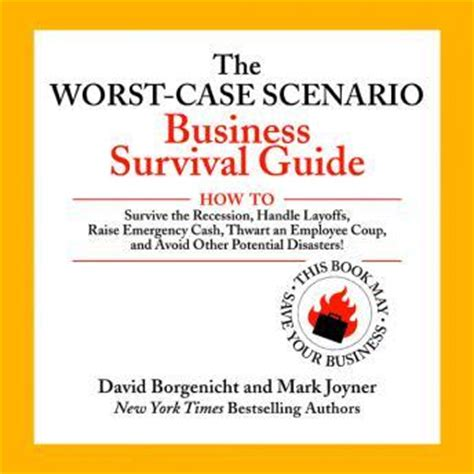 7 Worst Scenarios And How To Survive Them by Listen To Worst Scenario Business Survival Guide How