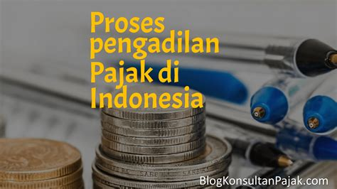 Hukum Pajak Indonesia proses pengadilan pajak di indonesia jasa konsultan
