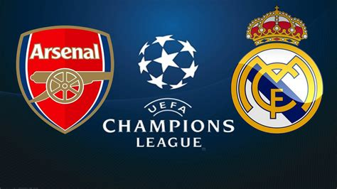 arsenal vs real madrid arsenal vs real madrid i final uefa chions league i