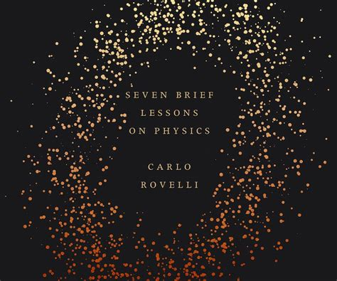 seven brief lessons on seven brief lessons on physics guys like us