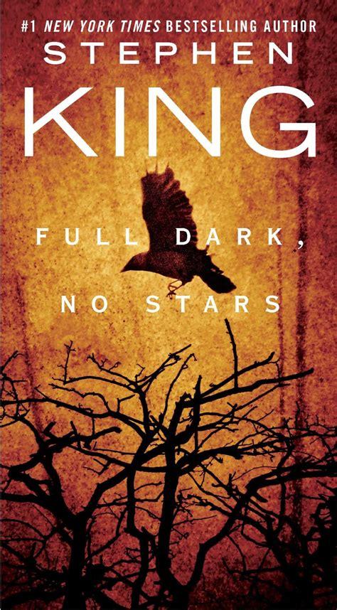 full dark no stars full dark no stars by stephen king the book dorks