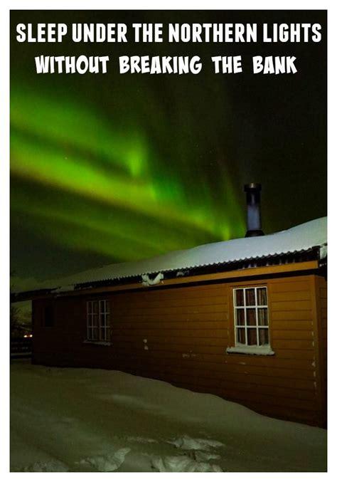 sleep under the northern lights 17 best images about travel bucket list on pinterest