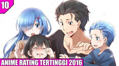 Anime Dengan Rating Tertinggi | 10 anime dengan rating tertinggi di tahun 2016 versi
