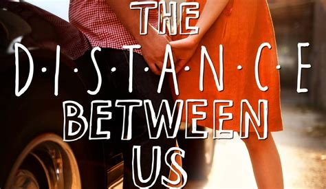 the between us a novel books distance between us quotes quotesgram