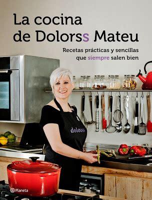 libro la cocina de hoy las recetas de glutoniana sorteo del libro la cocina de dolorss mateu