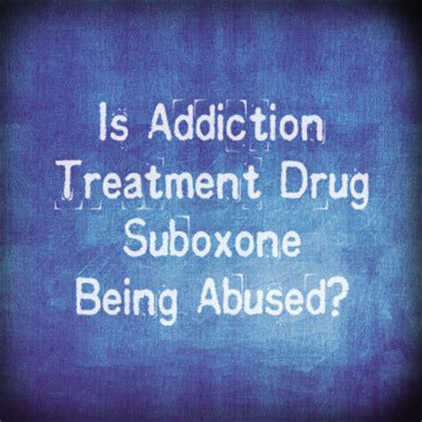 Suboxone Detox Insomnia by Is Addiction Treatment Suboxone Being