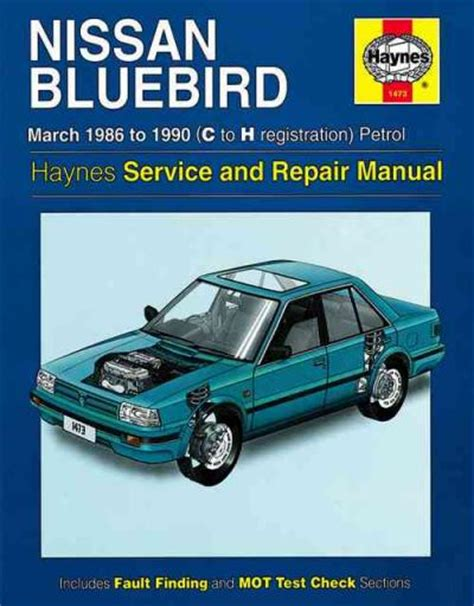 nissan bluebird petrol 1986 1990 haynes service repair manual sagin workshop car manuals