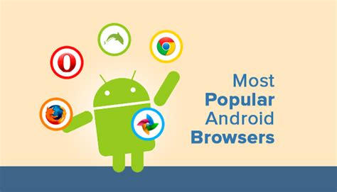 web browsers for android top 5 web browsers for android smartphone and tablets