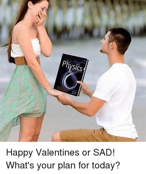 Whats Your Val Day Plan by 25 Best Memes About Happy Happy Memes
