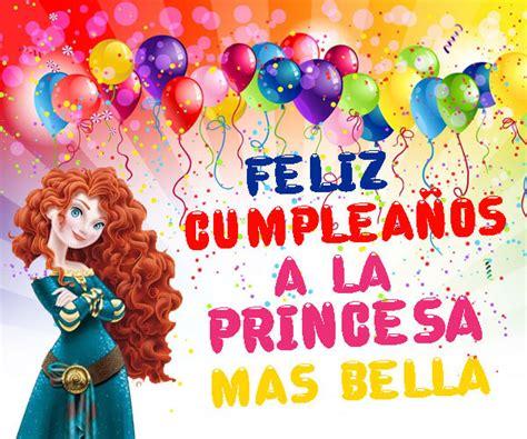 imagenes feliz cumpleaños mi princesa originales imagenes de princesas para cumplea 241 os