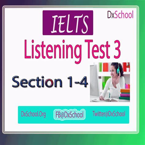 ielts listening test ielts listening test 3 dxschool org