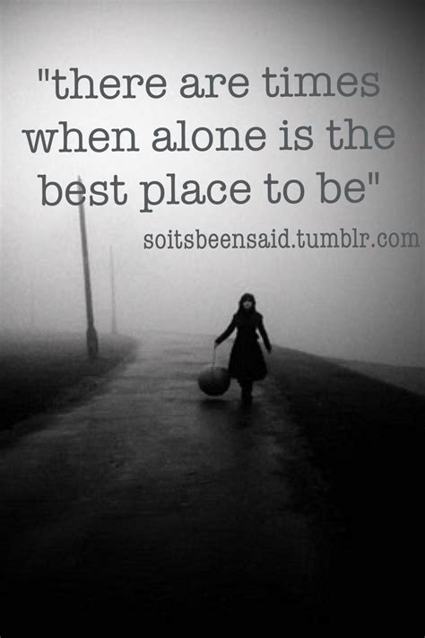 Alone Quotes Quotes Quote Quotation Quotations There Are Times When