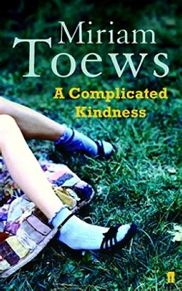 Book Review A Boy Of By Miriam Toews by Review Of A Complicated Kindness By Miriam Toews
