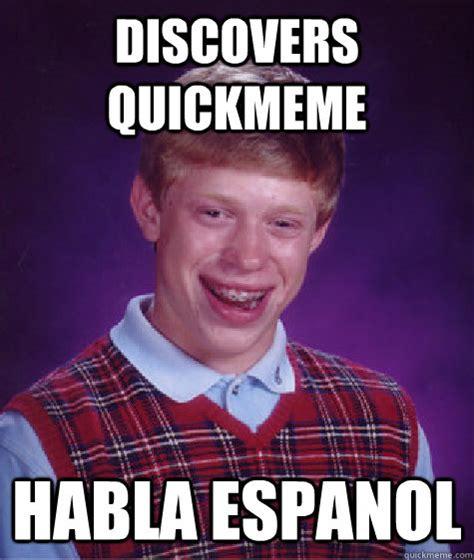 Lick Meme - discovers quickmeme habla espanol bad luck brian quickmeme