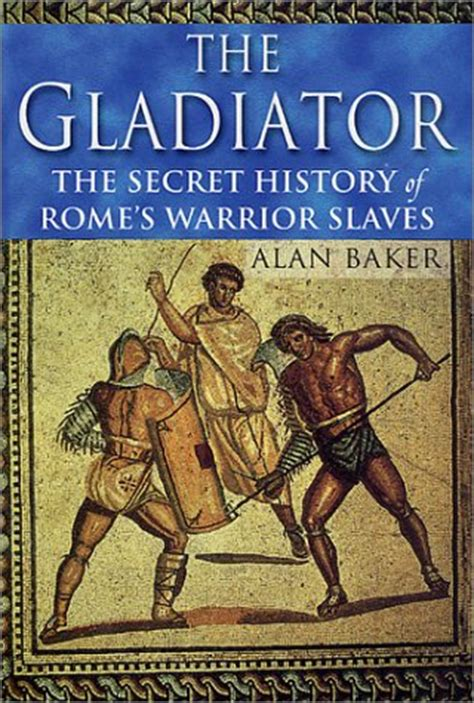 fighting gladiator books nonfiction book review the gladiator the secret history