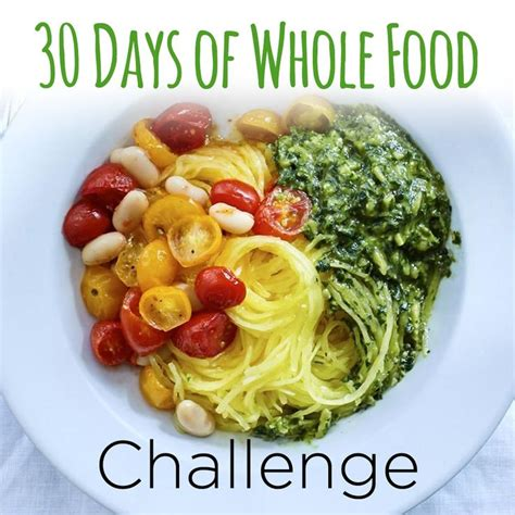 the 30 day whole foods challenge a complete beginner s guide to best food easy weight loss healthy lifestyle books best 25 30 day challenge food ideas on food