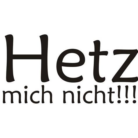 Autoaufkleber Sprüche Hetz Mich Nicht by Aufkleber Quot Hetz Mich Nicht Quot 1 00