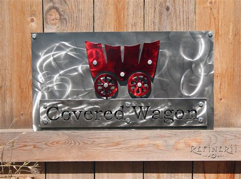 Handmade Metal Signs - refinerii studios just completed covered wagon custom