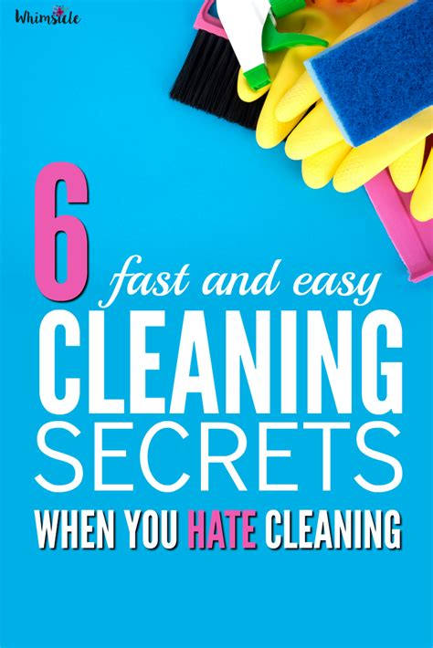 how to clean house fast and easy 6 fast and easy house cleaning secrets when you hate