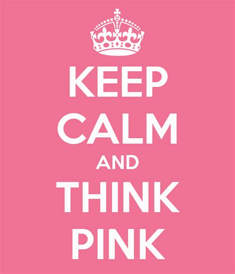 Keep Calm Pink think pink quotes quotesgram