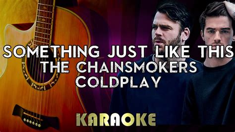coldplay something just like this lyrics the chainsmokers coldplay something just like this