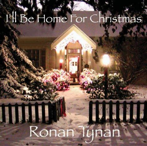 ill be home for i ll be home for 2007 ronan tynan albums