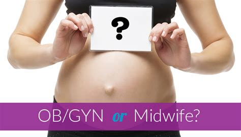 choosing between an ob gyn and a midwife