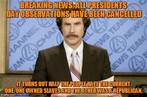 Presidents Day Meme - ron burgundy memes imgflip