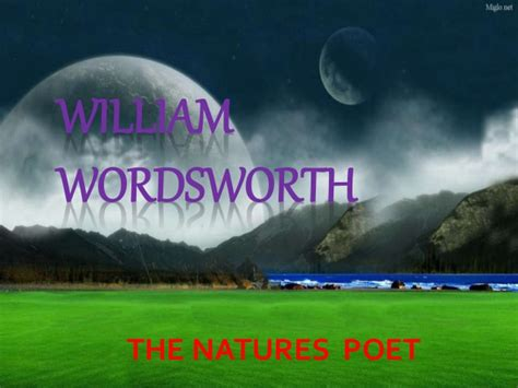 The Tables Turned Wordsworth by William Wordsworth The Nature S Poet