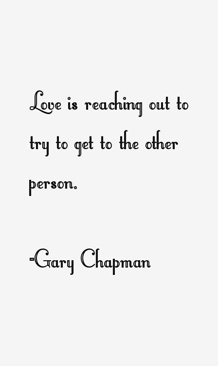 gary hudson quotes quotehd gary chapman quotes sayings