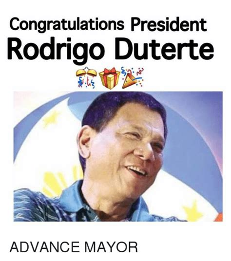 Duterte Memes - congratulations president rodrigo duterte advance mayor
