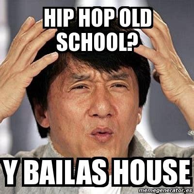 Memes Hip Hop - meme jackie chan hip hop old school y bailas house