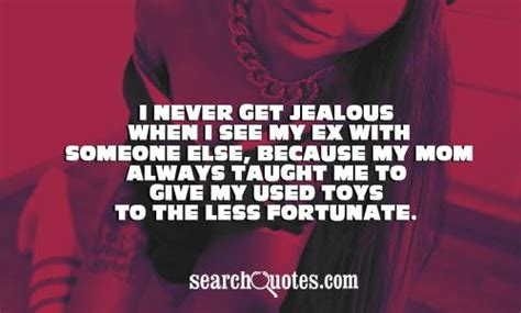 Why Is He Never Jealous by Ex Boyfriend Jealousy Quotes Ex Boyfriend Quotes About