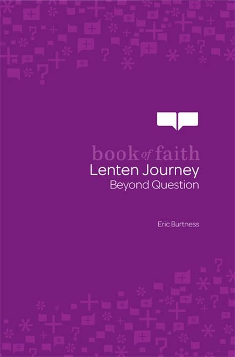 book of faith lenten journey beyond question