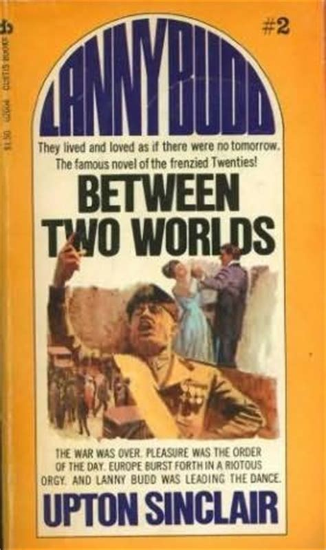 between two worlds books between two worlds budd book 2 by upton sinclair