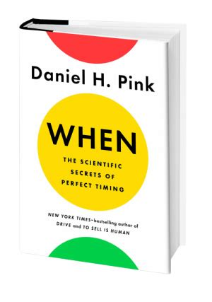 when the scientific secrets of timing books brandchannel why daniel pink is right timing is everything