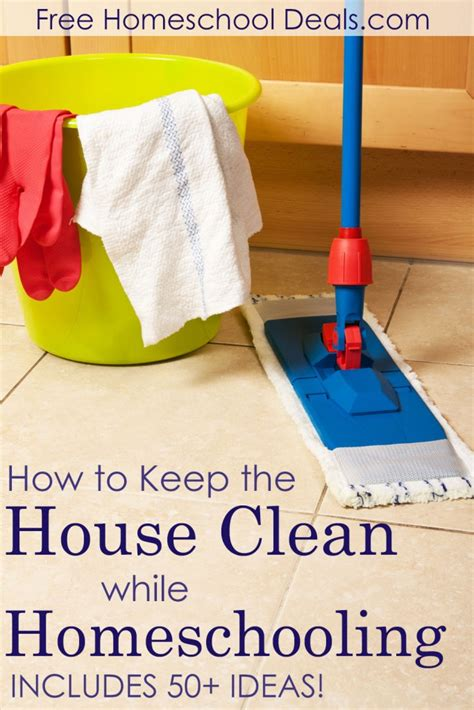 how to keep the house clean how to keep the house clean while homeschooling includes