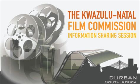 kwazulu natal film commission contact details kwazulu natal film commission information sharing session
