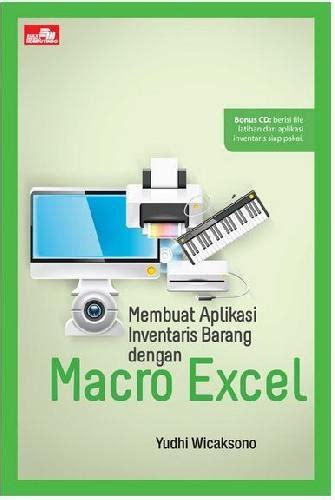 Membuat Aplikasi Penjualan Dengan Macro Excel Yudhy Wicaksono bukukita membuat aplikasi inventaris barang dengan