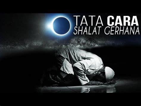tutorial shalat gerhana matahari praktek tata cara sholat gerhana ustadz zean areev doovi