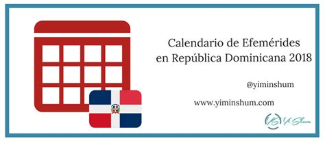 Calendario 2018 Republica Dominicana Calendario De Efem 233 Rides En Rep 250 Blica Dominicana 2018 Yi