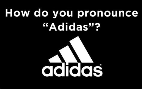 how do you pronounce how do you pronounce quot adidas quot