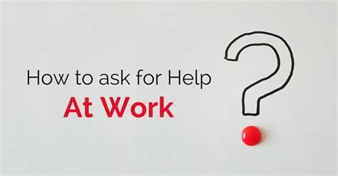 how to ask for help at work and get it 23 secrets wisestep