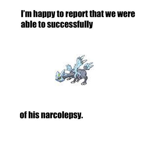 Narcolepsy Meme - kyurem of narcolepsy by oobemu on deviantart
