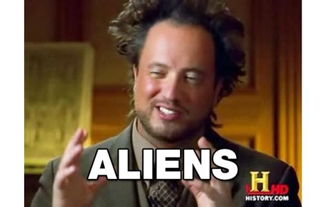 Aliens History Meme - i am giorgio tsoukalos you may know me from the show