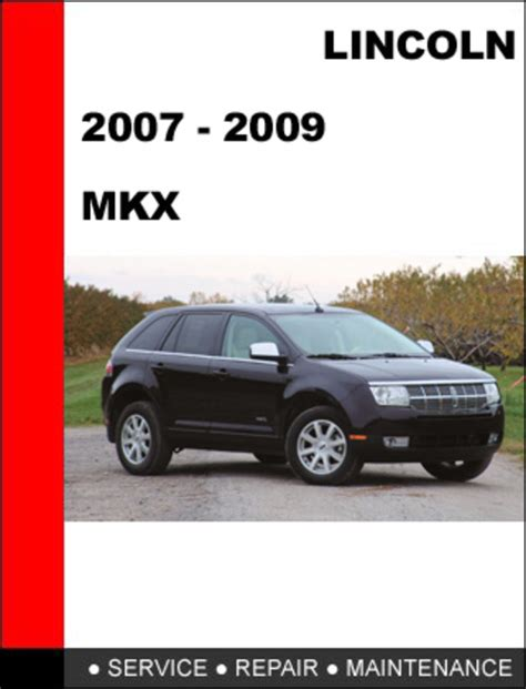 automotive repair manual 2007 lincoln mkx parental controls lincoln mkx 2007 to 2010 factory workshop service repair manual