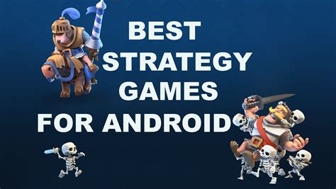 best android strategy best strategy for android techwebspace