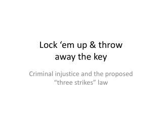 Lock Up And Throw Away The Key Then Throw Away The by Ppt What Penalties Can You For Aggravated Criminal