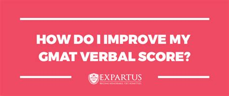 What Mba Program Will My Gmat Score Get Me Into by Expartus How Do I Improve My Gmat Verbal Score