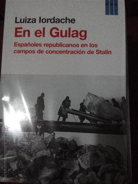 libro espaoles contra stalin en el gulag espa 241 oles republicanos en los co comprar libros de la segunda guerra mundial en